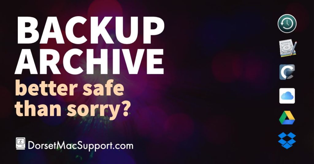 Mac Backup and Archive ~ better safe than sorry?